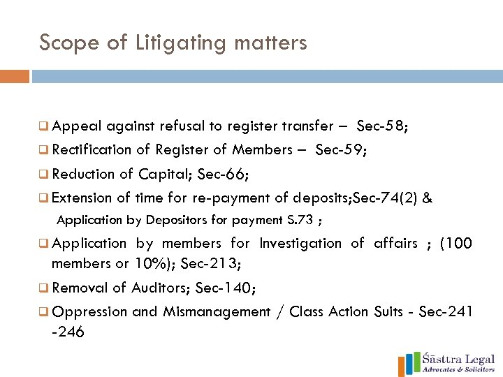 Scope of Litigating matters q Appeal against refusal to register transfer – Sec-58; q