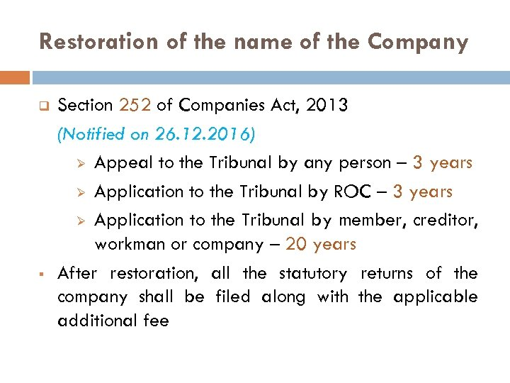Restoration of the name of the Company q § Section 252 of Companies Act,