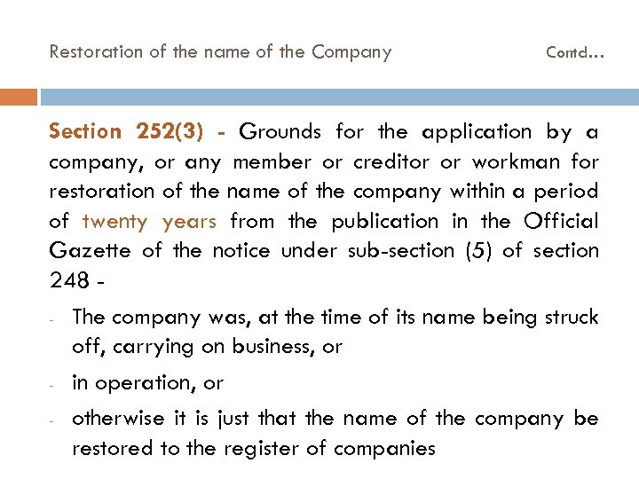 Restoration of the name of the Company Contd… Section 252(3) - Grounds for the