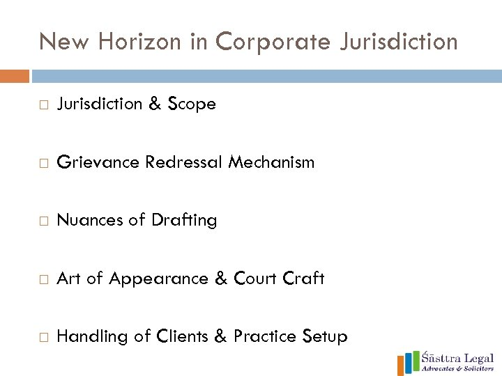 New Horizon in Corporate Jurisdiction & Scope Grievance Redressal Mechanism Nuances of Drafting Art