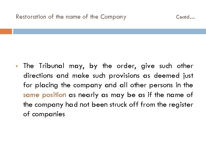 Restoration of the name of the Company § Contd… The Tribunal may, by the
