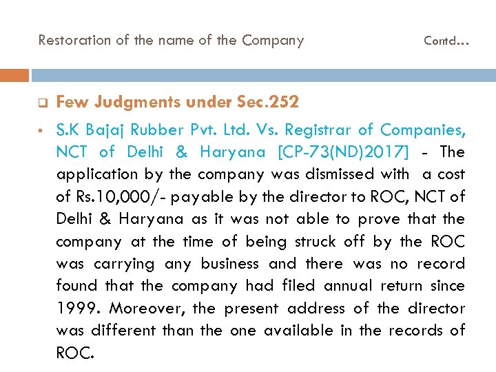 Restoration of the name of the Company q § Contd… Few Judgments under Sec.