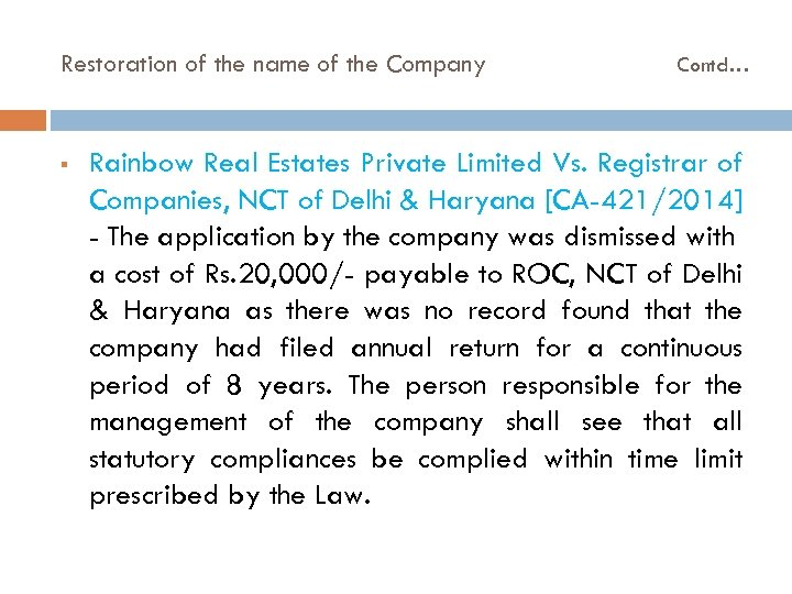 Restoration of the name of the Company § Contd… Rainbow Real Estates Private Limited