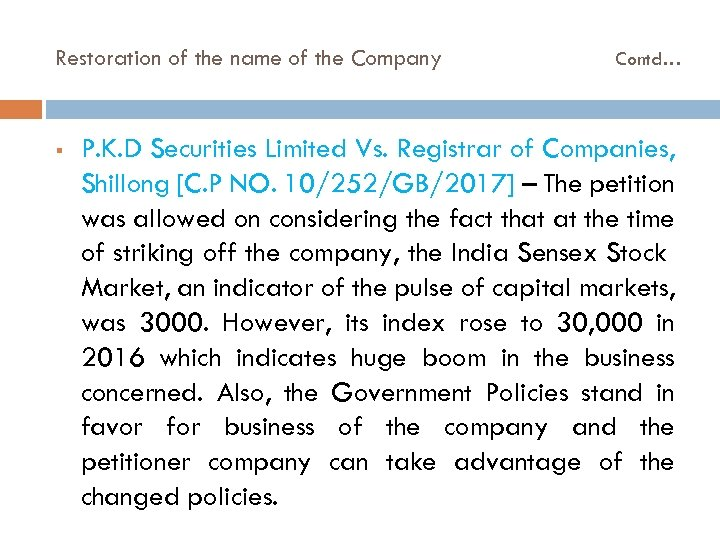 Restoration of the name of the Company § Contd… P. K. D Securities Limited
