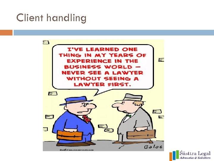 Client handling