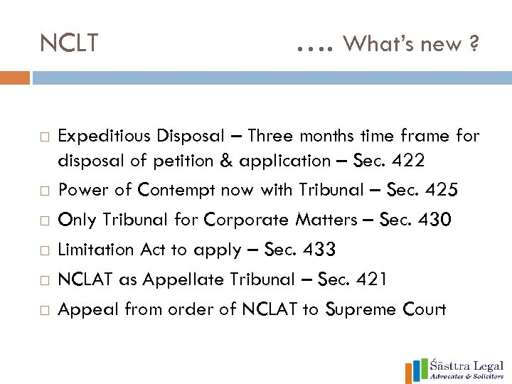 NCLT …. What's new ? Expeditious Disposal – Three months time frame for disposal