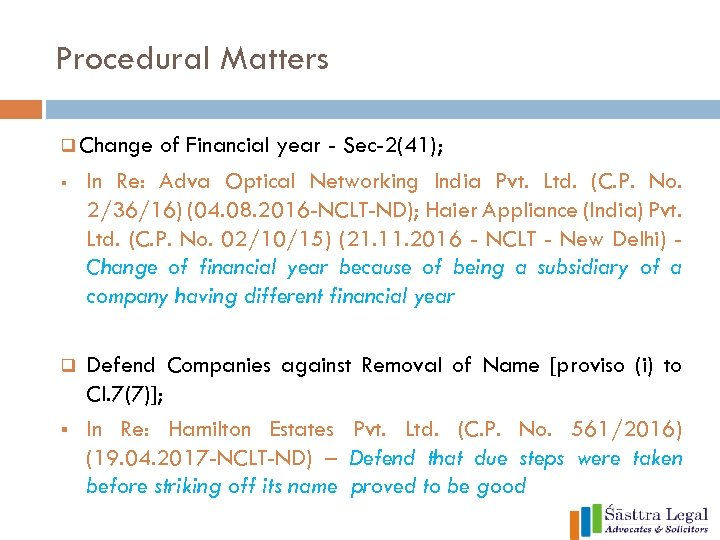 Procedural Matters q Change § q § of Financial year - Sec-2(41); In Re: