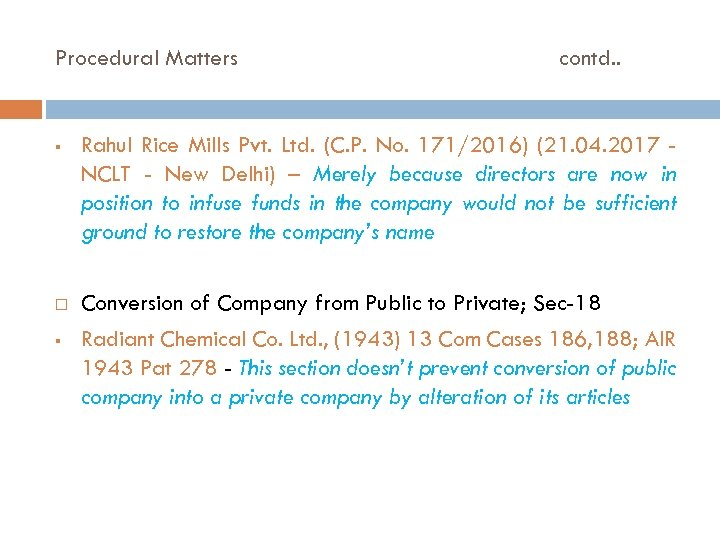 Procedural Matters contd. . § Rahul Rice Mills Pvt. Ltd. (C. P. No. 171/2016)
