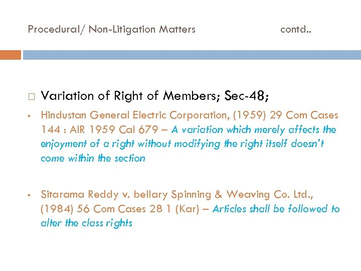 Procedural/ Non-Litigation Matters contd. . Variation of Right of Members; Sec-48; § Hindustan General