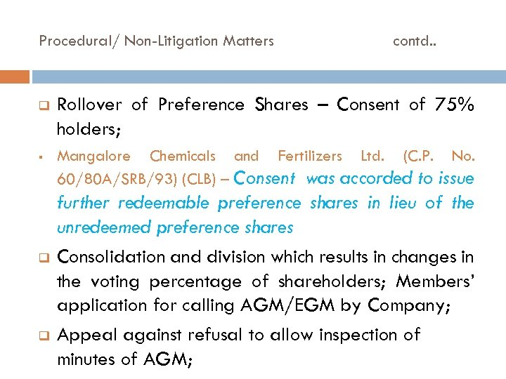 Procedural/ Non-Litigation Matters q § q q contd. . Rollover of Preference Shares –