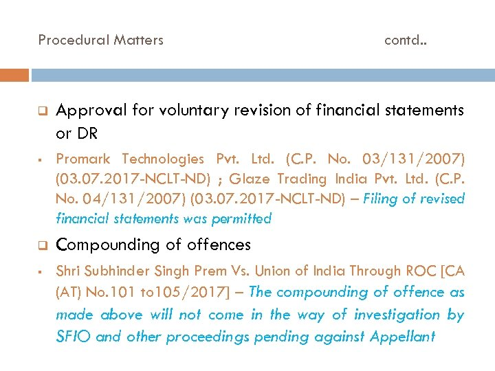 Procedural Matters q § contd. . Approval for voluntary revision of financial statements or