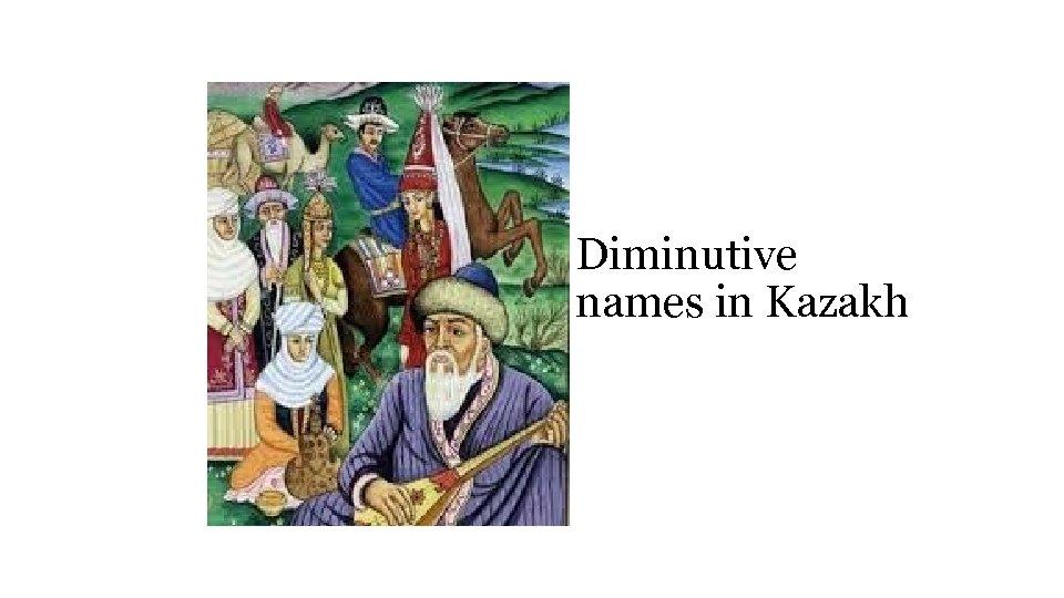 Diminutive names in Kazakh