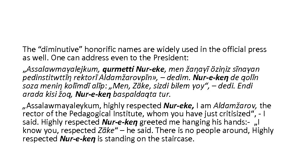 """The """"diminutive"""" honorific names are widely used in the official press as well. One"""