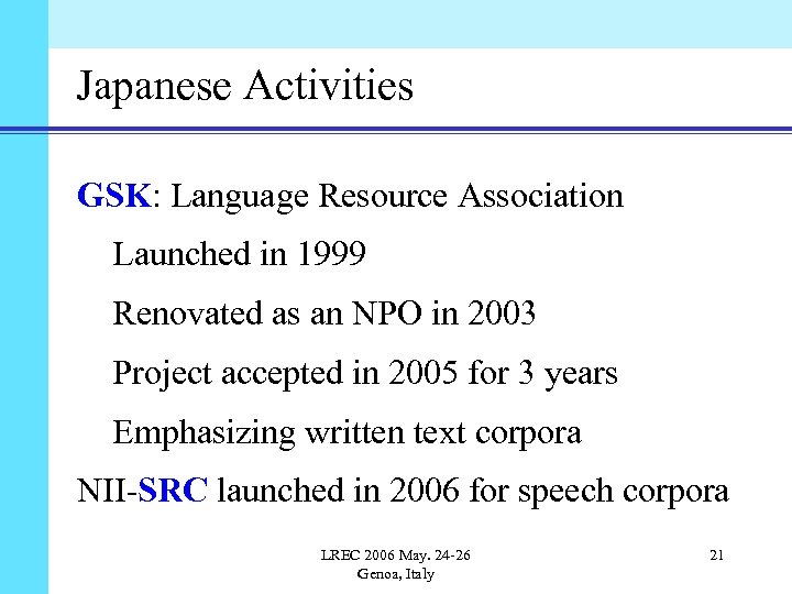 Japanese Activities GSK: Language Resource Association Launched in 1999 Renovated as an NPO in