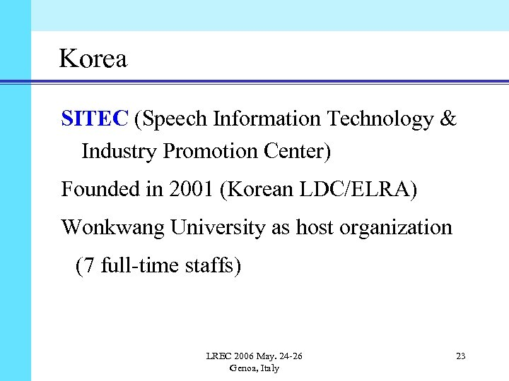Korea SITEC (Speech Information Technology & Industry Promotion Center) Founded in 2001 (Korean LDC/ELRA)