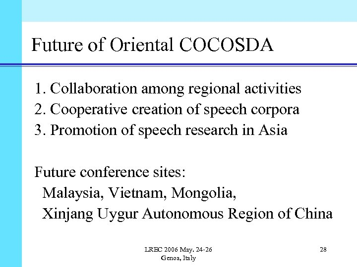 Future of Oriental COCOSDA 1. Collaboration among regional activities 2. Cooperative creation of speech