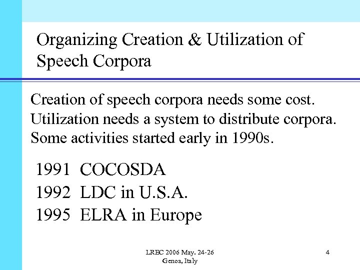 Organizing Creation & Utilization of Speech Corpora Creation of speech corpora needs some cost.