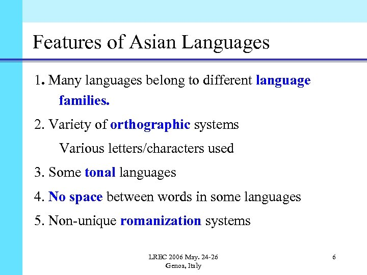 Features of Asian Languages 1. Many languages belong to different language families. 2. Variety