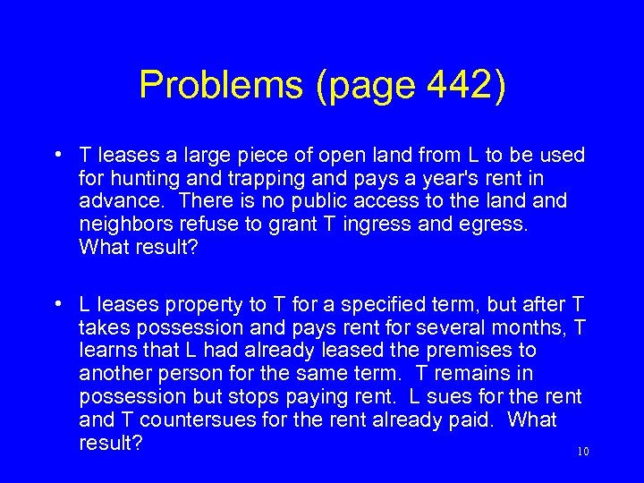Problems (page 442) • T leases a large piece of open land from L
