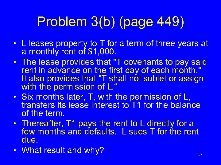 Problem 3(b) (page 449) • L leases property to T for a term of