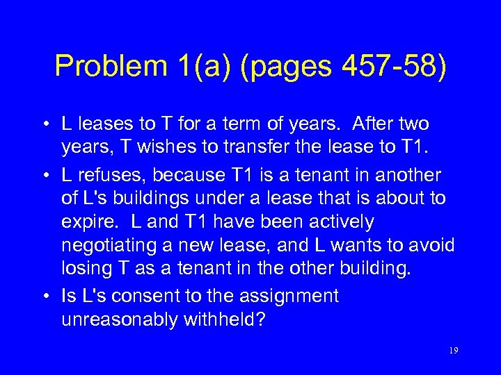 Problem 1(a) (pages 457 -58) • L leases to T for a term of