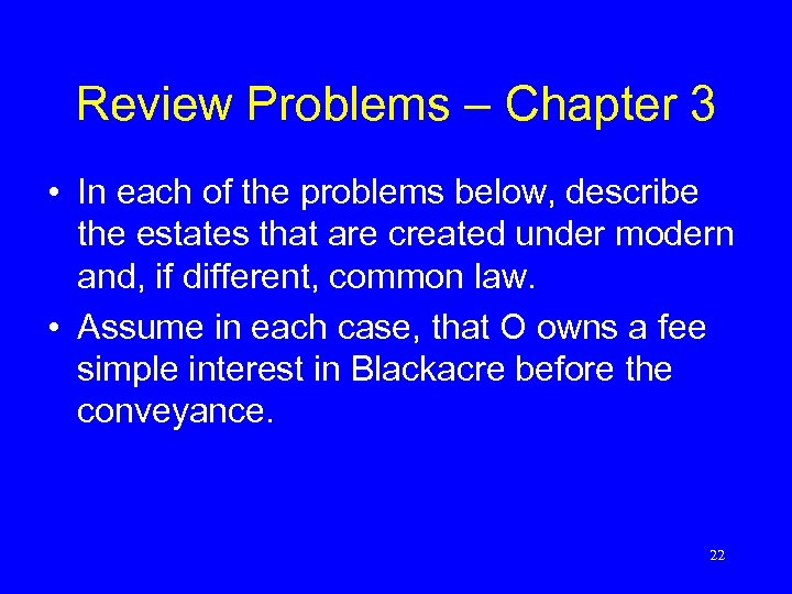 Review Problems – Chapter 3 • In each of the problems below, describe the