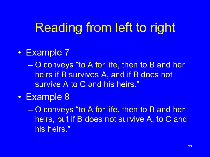 """Reading from left to right • Example 7 – O conveys """"to A for"""
