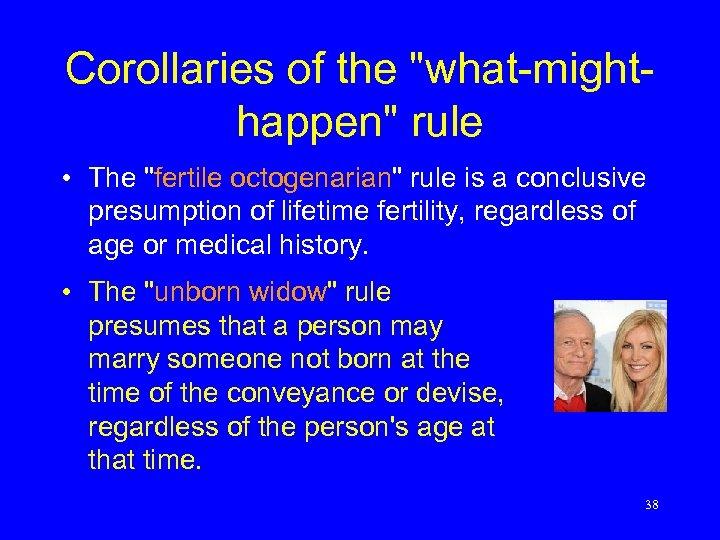 Corollaries of the