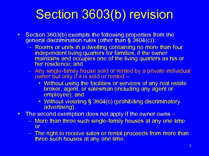 Section 3603(b) revision • Section 3603(b) exempts the following properties from the general discrimination