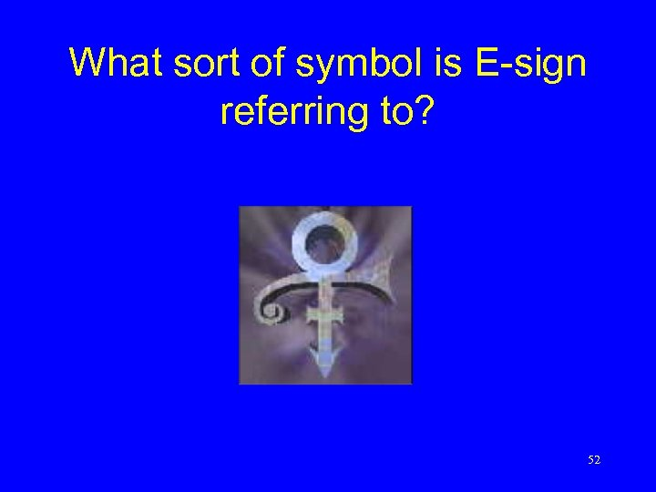What sort of symbol is E-sign referring to? 52
