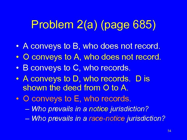 Problem 2(a) (page 685) • • A conveys to B, who does not record.