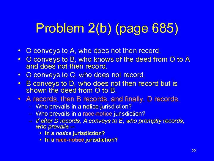 Problem 2(b) (page 685) • O conveys to A, who does not then record.