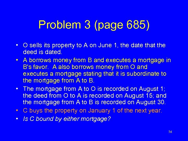 Problem 3 (page 685) • O sells its property to A on June 1,