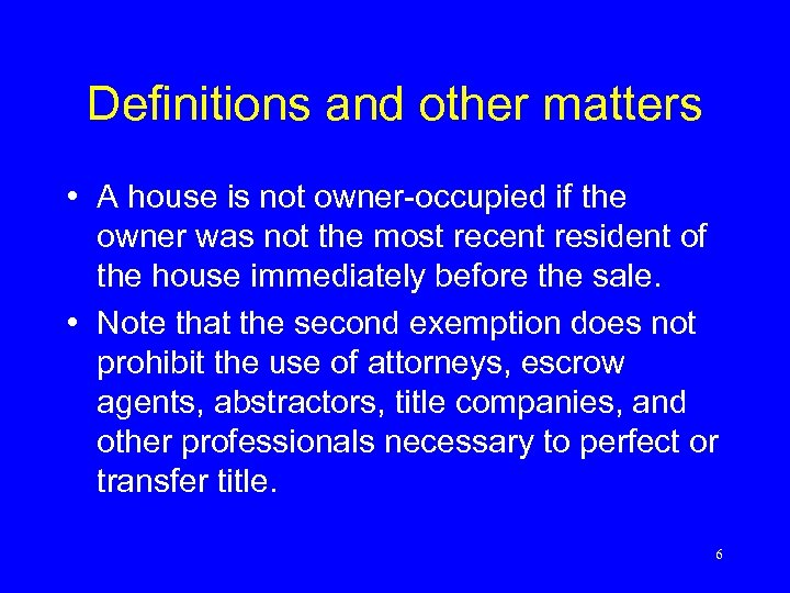 Definitions and other matters • A house is not owner-occupied if the owner was