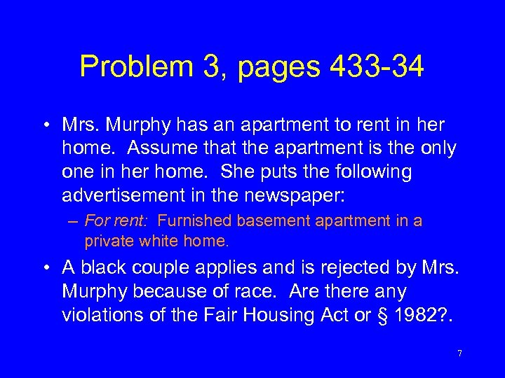 Problem 3, pages 433 -34 • Mrs. Murphy has an apartment to rent in