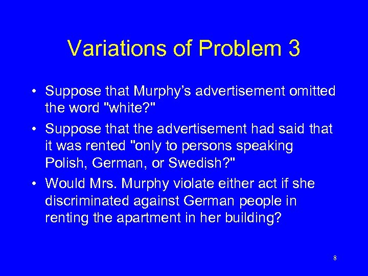 Variations of Problem 3 • Suppose that Murphy's advertisement omitted the word