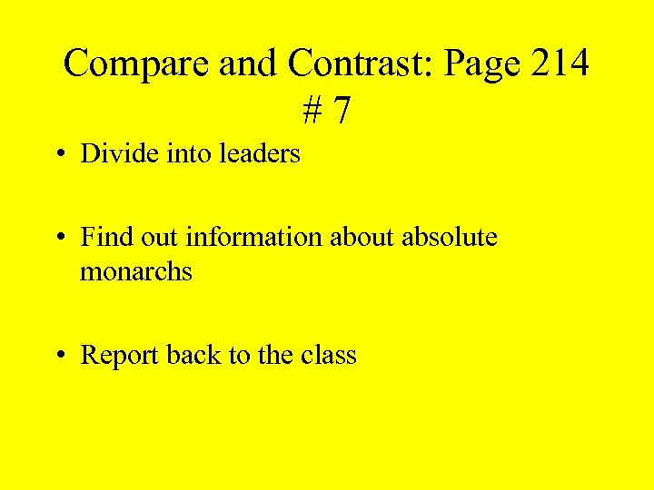 Compare and Contrast: Page 214 #7 • Divide into leaders • Find out information