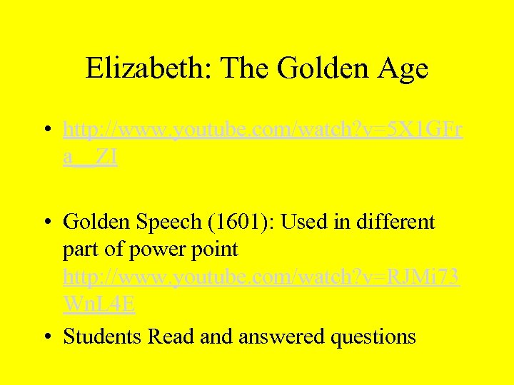 Elizabeth: The Golden Age • http: //www. youtube. com/watch? v=5 X 1 GFr a__ZI