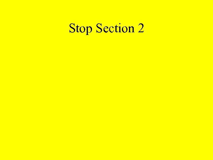 Stop Section 2