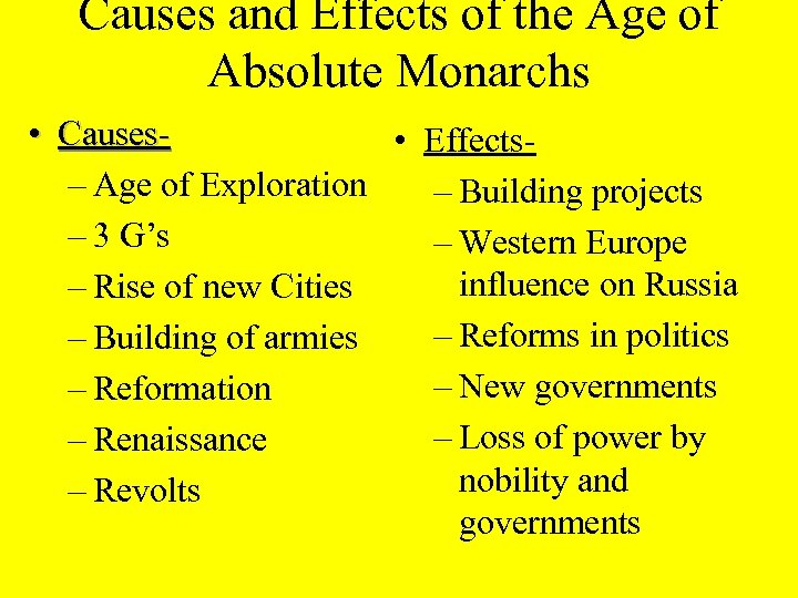 Causes and Effects of the Age of Absolute Monarchs • Causes • Effects– Age