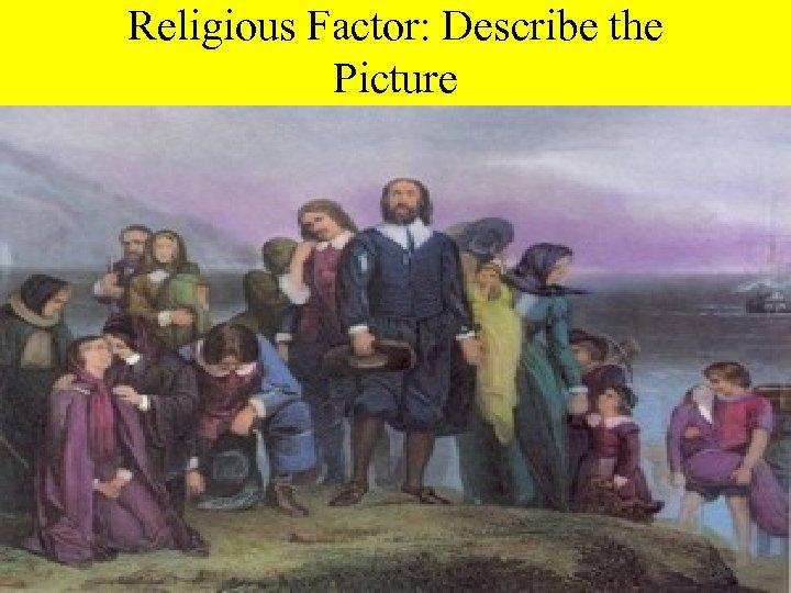 Religious Factor: Describe the Picture