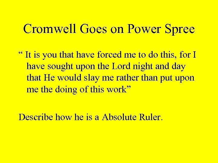 """Cromwell Goes on Power Spree """" It is you that have forced me to"""
