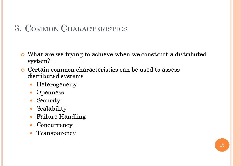 3. COMMON CHARACTERISTICS What are we trying to achieve when we construct a distributed
