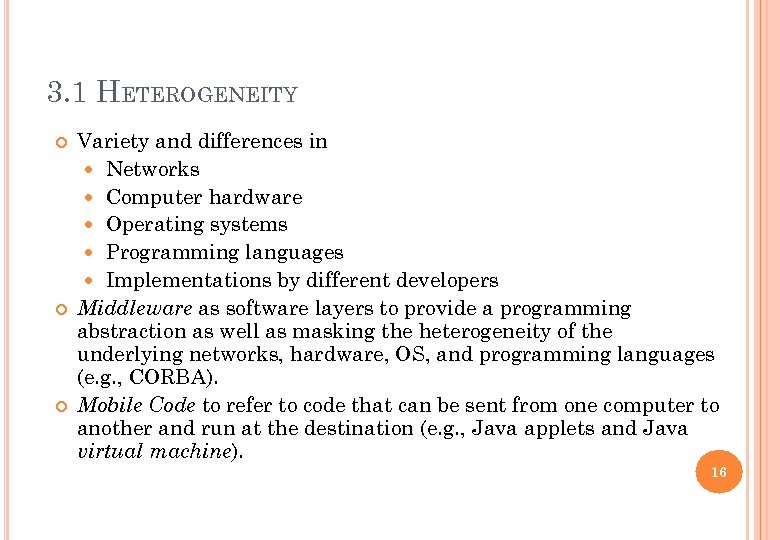3. 1 HETEROGENEITY Variety and differences in Networks Computer hardware Operating systems Programming languages