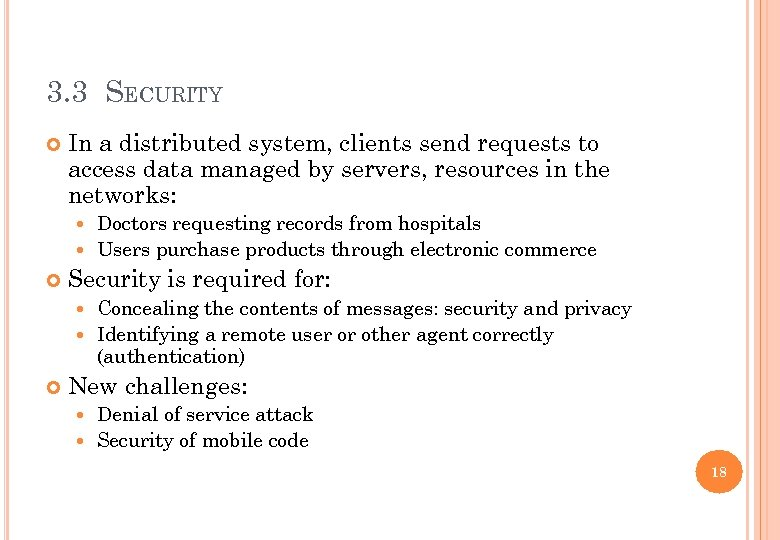 3. 3 SECURITY In a distributed system, clients send requests to access data managed