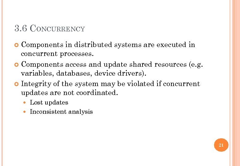 3. 6 CONCURRENCY Components in distributed systems are executed in concurrent processes. Components access