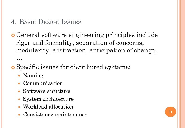 4. BASIC DESIGN ISSUES General software engineering principles include rigor and formality, separation of