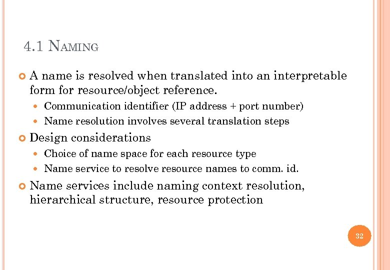 4. 1 NAMING A name is resolved when translated into an interpretable form for