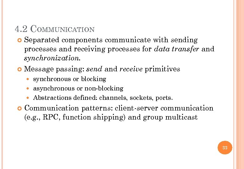 4. 2 COMMUNICATION Separated components communicate with sending processes and receiving processes for data