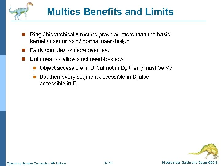 Multics Benefits and Limits n Ring / hierarchical structure provided more than the basic